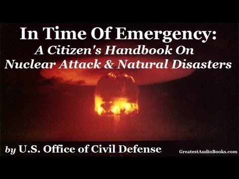 In Time Of Emergency: A Citizen's Handbook On Nuclear Attack & Natural Disasters - FULL AudioBook