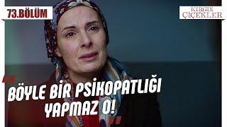 Kemal'in kız kardeşi! - Kırgın Çiçekler 73.Bölüm
