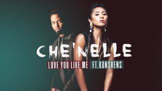 Love You Like Me by Che'Nelle Featuring Konshens Produced by Silver...