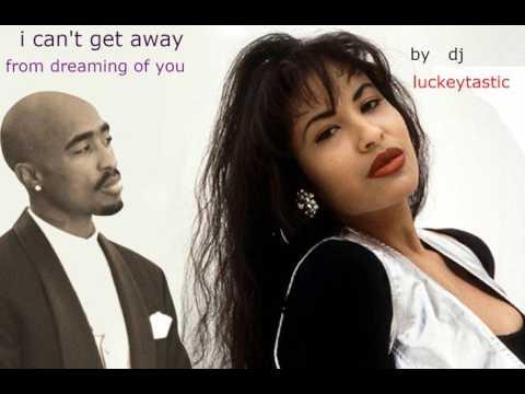 Selena ft tupac dreaming of you