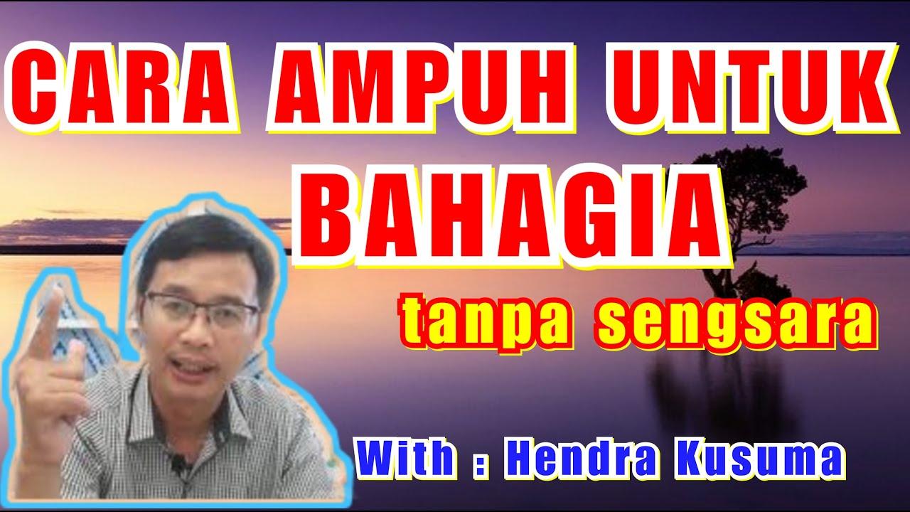 CARA AMPUH UNTUK BAHAGIA TANPA SENGSARA