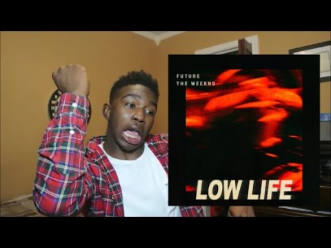 Low Life - Future + The Weeknd (REACTION) - YouTube