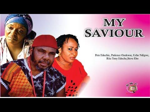 My Saviour    -  Nigerian Nollywood  Movie