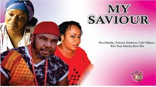 My Saviour    -  Nigerian Nollywood  Movie