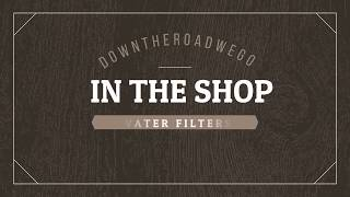 RV MODS, RV Travel, Water Filters - In The Shop Series