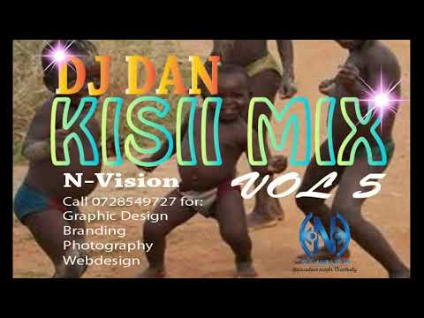 KISII MIX VOL5 DJ DAN 2017