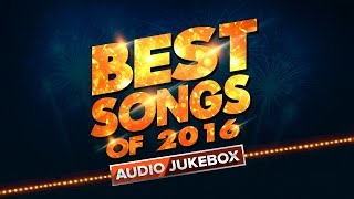 Best Songs Of 2016 | Audio Jukebox