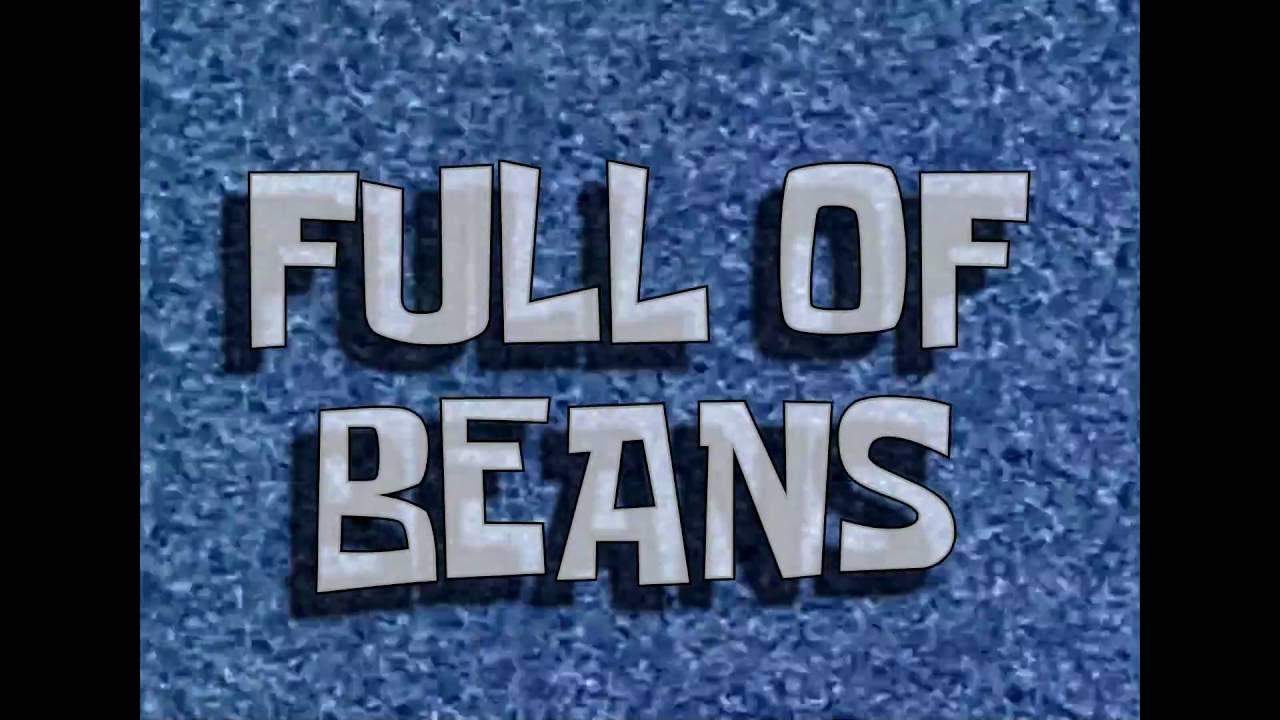 Spongebob Music Full Of Beans Youtube