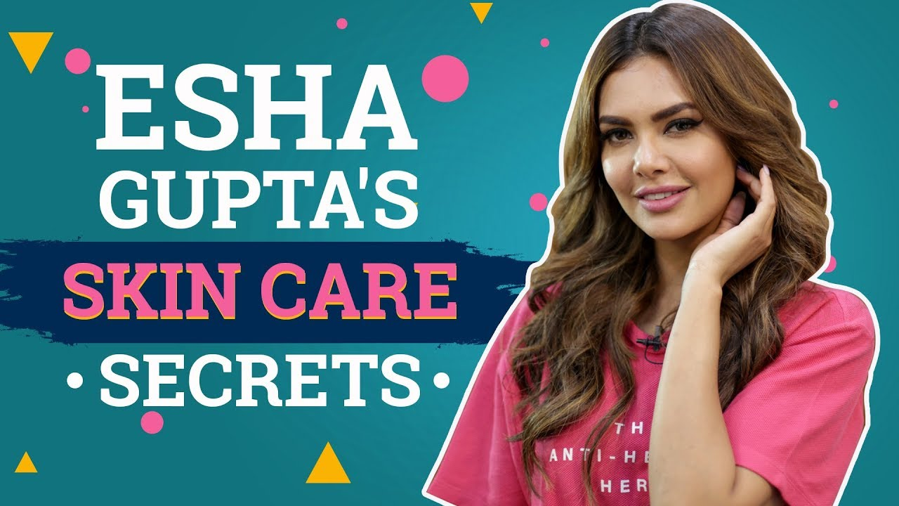Esha Gupta's Skin Care Secrets | Fashion | Bollywood | Pinkvilla