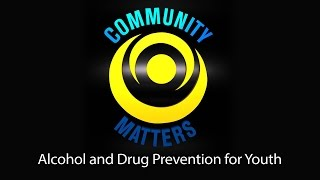Community Matters - Alcohol & Drug Prevention for Youth