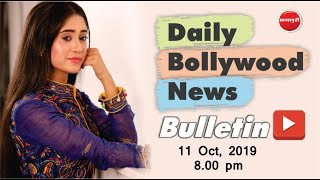 Today Bollywood News in Hindi | Shivangi Joshi | Latest Bollywood News 2019 | 11th Oct 2019 | 8 PM