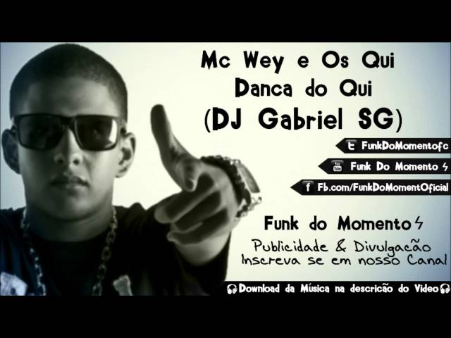 MC Wey e Os Qui - Dança do Qui (DJ Gabriel SG) TRAVEL_VIDEO