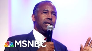 Ben Carson Learns To Work Like President Donald Trump | All In | MSNBC