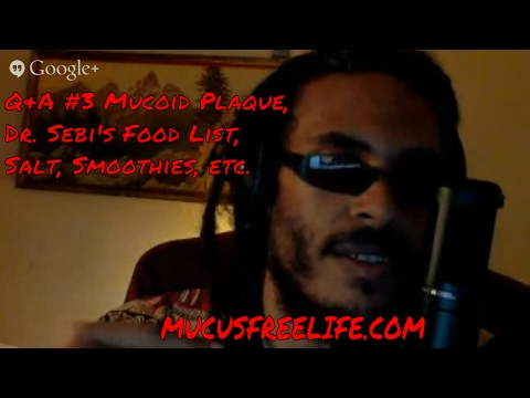 Q & A #3 Mucoid Plaque, Dr. Sebi's Foods List, Using Salt, Smoothies, Frozen Fruit, Coated Tongue