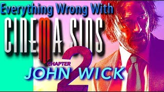 Everything Wrong With CinemaSins: John Wick Chapter 2 in 15 Minutes or Less