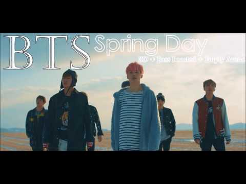 BTS (방탄소년단) - SPRING DAY (봄날) [3D + BASS BOOSTED + EMPTY ARENA EDIT]