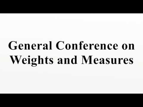 General Conference on Weights and Measures