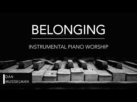 BELONGING - 1 hour of worship, prayer and reflection piano   ALL THE EARTH album