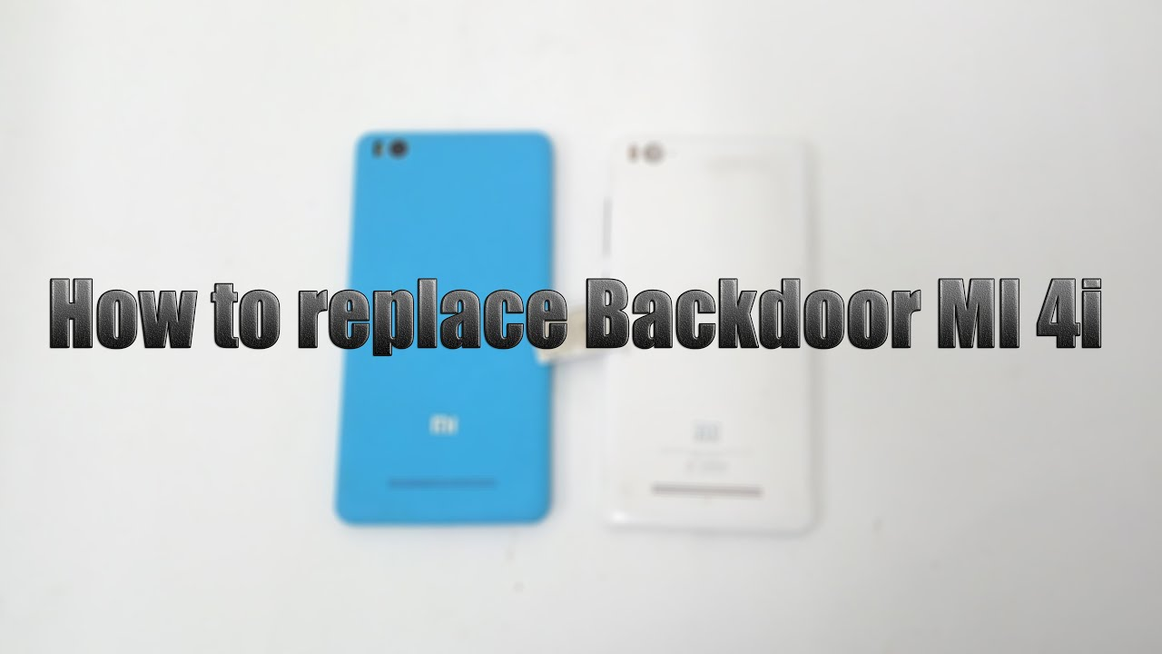 cheap for discount 135d7 03269 Tutorial How to replace Back case Battery Back cover phone case MI 4i Mi 4c