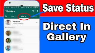 How To Download Whatsapp Status Video || Save Status Video in Gallery ||  In Hindi
