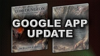 GOOGLE APP UPDATE (D100 DUNGEON)