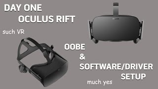Oculus Rift Release Day OOBE and Setup