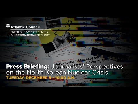 Press Briefing: Journalists' Perspectives on the North Korean Nuclear Crisis