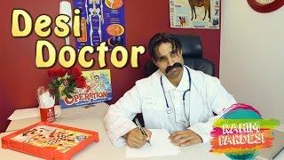 Desi Doctor | Rahim Pardesi