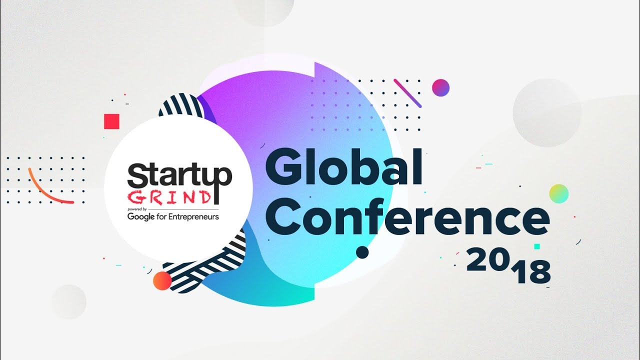 Startup Grind Global Conference 2018 Recap Video Youtube