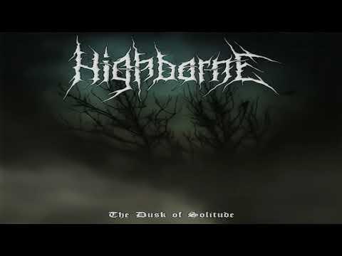 Highborne -  The Dusk of Solitude (Full-length : 2017)