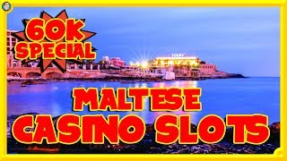 60K SPECIAL !! QUICK TRIP TO MALTA for some CASINO SLOTS!