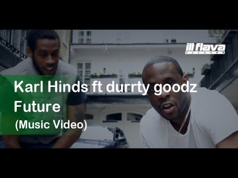 Karl Hinds feat Durrty Goodz - Future [Official Video] (@karlhinds)