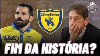 O fim (e o possível renascimento) do Chievo Verona
