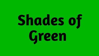 Different shades of GREEN | Learn Different shades of Green