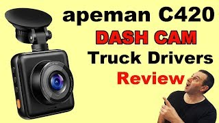 Apeman C420 Dash Cam British Trucking Truck Drivers Review
