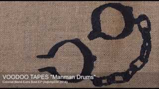 VOODOO TAPES - Manman Drums