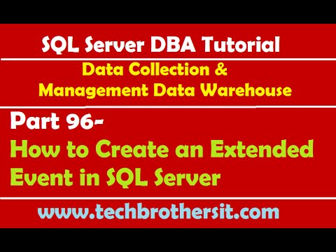 SQL Server DBA Tutorial 96-How To Create An Extended Event In SQL Server