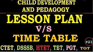 Child Development and Pedagogy - lesson plan and time table पाठ योजना , समय सारणी