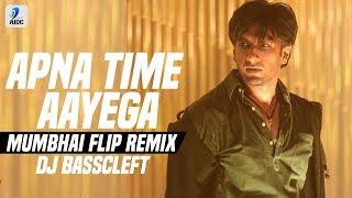 Apna Time Aayega Mumbhai Flip Remix DJ BassCleft Mp3 Song Download