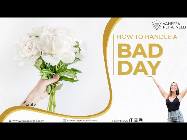 How To Handle A Bad Day