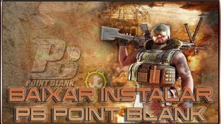 Video Aula Point Blank: Como Baixar, Instalar Point Blank, e Atualizar 2015