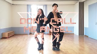 DON'T CALL ME ANGEL - ARIANA GRANDE, MILEY CYRUS & LANA DEL REY | DANCE CHOREOGRAPHY