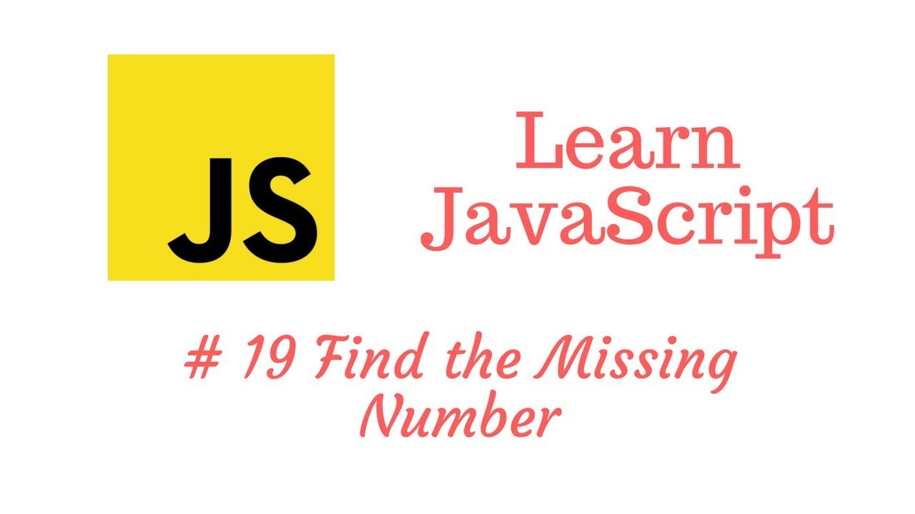Learn JavaScript Episode #19: Find the Missing Number Exercise