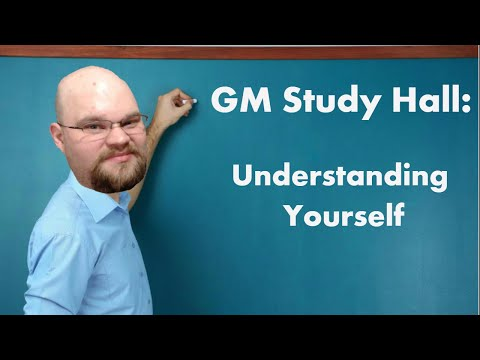 GM Study Hall: Understand You, The Storyteller