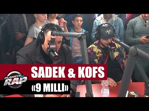 """Sadek & Kofs """"9 Milli"""" #PlanèteRap"""