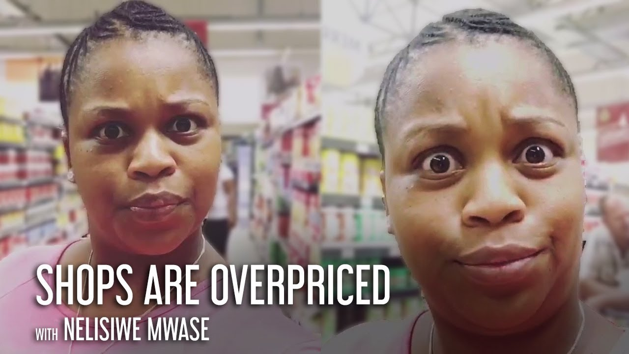 These Shops are Overpriced | Nelisiwe Mwase