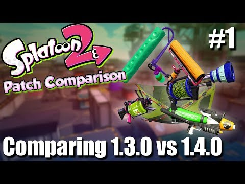 Splatoon 2 - Patch Differences & Thoughts of 1.3.0 vs 1.4.0?! (Main Weapons)