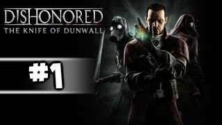 Dishonored The Knife Of Dunwell Gameplay Walkthrough Part 1 - Return Of The Worst Assassin