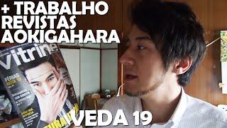 VEDA JAPA #19 + Trabalho, Revistas, Aokigahara