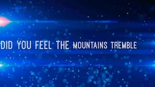 did you feel the mountains tremble w lyrics hillsong united
